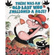 There Was an Old Lady Who Swallowed a Rose!, Hardcover
