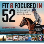 Fit & Focused in 52: The Rider's Weekly Mind-And-Body Training Companion, Paperback