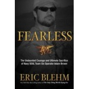 Fearless The Undaunted Courage and Ultimate Sacrifice of Navy SEAL Team SIX Operator Adam Brown