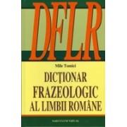 DICTIONAR FRAZEOLOGIC AL LIMBII ROMANE.