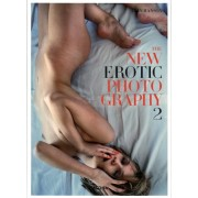 The New Erotic Photography: v. 2