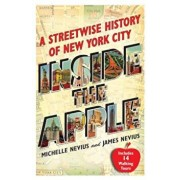 Inside the Apple: A Streetwise History of New York City, Paperback/Michelle Nevius