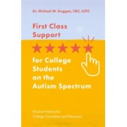 First Class Support for College Students on the Autism Spectrum - Practical Advice for College Counselors and Educators (9781785924132)