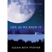 Life as We Knew It, Paperback/Susan Beth Pfeffer