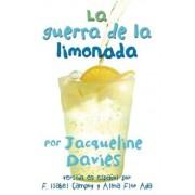 La Guerra de la Limonada = The Lemonade War, Paperback/Jacqueline Davies