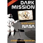 Dark Mission: The Secret History of NASA, Paperback/Richard C. Hoagland