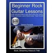 Beginner Rock Guitar Lessons: Guitar Instruction Guide to Learn How to Play Licks, Chords, Scales, Techniques, Lead & Rhythm Guitar, Basic Music The, Paperback/Damon Ferrante