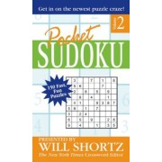 Pocket Sudoku: Presented by Will Shortz; 150 Fast, Fun Puzzles, Volume 2, Paperback