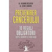 Prevenirea cancerului. 10 reguli obligatorii pentru sanatate si viata lunga (eBook)