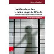 Le Theatre Nippon Dans Le Theatre Francais Du Xxe Siecle: D'Un Regard Kaleidoscopique a Une Reception Productive, Hardcover/Marina-Rafaela Buch
