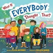 What If Everybody Thought That?, Hardcover/Ellen Javernick