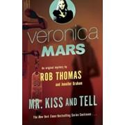 Veronica Mars (2): An Original Mystery by Rob Thomas: Mr. Kiss and Tell, Paperback/Rob Thomas