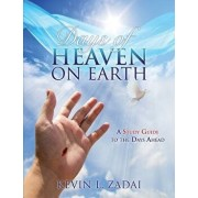 Days of Heaven on Earth: A Study Guide to the Days Ahead, Paperback/Kevin L. Zadai