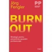 Burnout. Strategii pentru prevenirea epuizarii profesionale