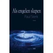 Als engelen slapen - Paul Sterk