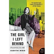 The Girl I Left Behind: A Personal History of the 1960s, Paperback/Judith Nies