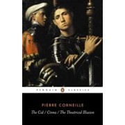 The Cid, Cinna, the Theatrical Illusion, Paperback/Pierre Corneille
