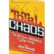 Total Chaos: The Art and Aesthetics of Hip-Hop, Paperback