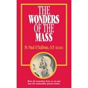The Wonders of the Mass, Paperback/Paul O'Sullivan