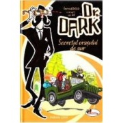 Dr. Dark Secretul orasului de aur - Fabian Lenk