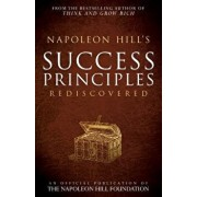 Napoleon Hill's Success Principles Rediscovered, Paperback/Napoleon Hill