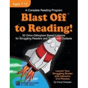Blast Off to Reading!: 50 Orton-Gillingham Based Lessons for Struggling Readers and Those with Dyslexia, Paperback