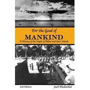 For the Good of Mankind: A History of the People of Bikini and Their Islands, Paperback/Jack Niedenthal