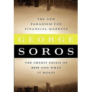 The New Paradigm for Financial Markets Large Print Edition: The Credit Crash of 2008 and What It Means, Paperback/George Soros