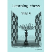 Learning chess Step 6 Workbook Pasul 6 Caiet de exercitii