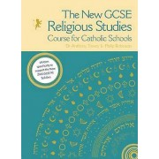 The New GCSE Religious Studies Course for Catholic Schools par Édité par Anthony Towey & Édité par Philip Robinson & Contributions par George Skelt...