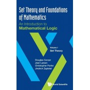Set Theory and Foundations of Mathematics: An Introduction to Mathematical Logic - Volume I: Set Theory, Hardcover/Douglas Cenzer