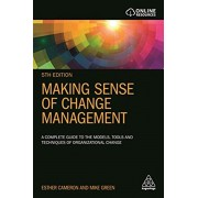 Making Sense of Change Management. A Complete Guide to the Models, Tools and Techniques of Organizational Change, Paperback/Mike Green