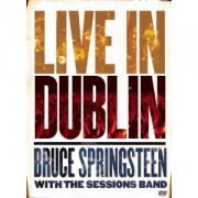 Bruce Springsteen with the Sessions Band - Live in Dublin (DVD)