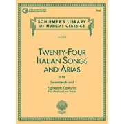 24 Italian Songs & Arias of the 17th & 18th Centuries: Medium Low Voice - Book with Online Audio, Paperback/Hal Leonard Corp