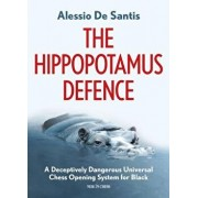 The Hippopotamus Defence: A Deceptively Dangerous Universal Chess Opening System for Black, Paperback/Alessio de Santis