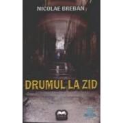 Drumul la zid - Nicolae Breban