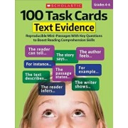 100 Task Cards: Text Evidence: Reproducible Mini-Passages with Key Questions to Boost Reading Comprehension Skills, Paperback/Scholastic Teaching Resources