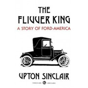 The Flivver King: A Story of Ford-America, Paperback/Upton Sinclair