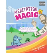 Meditation is Magic: A magical guide to practicing meditation and mindfulness, Paperback/Brian Z. Mayer