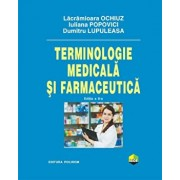 Terminologie medicala si farmaceutica. Editia a II-a/Dumitru Lupuleasa, Iuliana Popovici, Lacramioara Ochiuz