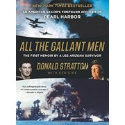 All the Gallant Men: An American Sailor's Firsthand Account of Pearl Harbor, Paperback/Donald Stratton