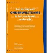 Studystore Aan de slag met onderwijsteams in het voortgezet onderwijs een praktisch boek over de succesfactoren van
