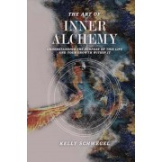 The Art of Inner Alchemy: Understanding the Purpose of This Life and Your Growth Within It, Paperback