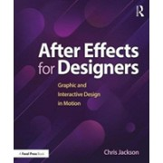 After Effects for Designers - Graphic and Interactive Design in Motion (Jackson Chris)(Paperback) (9781138735873)