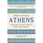Athens: A History of the World's First Democracy, Paperback/Thomas N. Mitchell