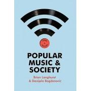 Popular Music and Society by Brian Longhurst & Danijela Bogdanovic