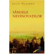 Sangele nevinovatilor - Julia Navarro