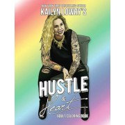 Kailyn Lowry's Hustle and Heart Adult Coloring Book, Paperback