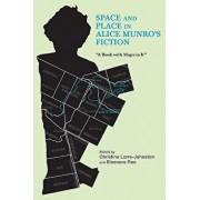 "Space and Place in Alice Munro's Fiction: ""a Book with Maps in It/Christine Lorre-Johnston"