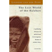 The Lost World of the Kalahari, Paperback/Laurens Van Der Post